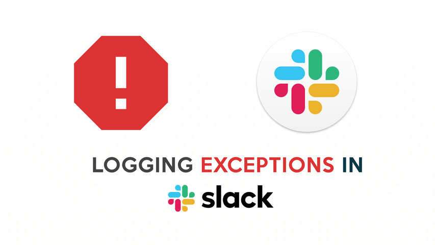 SlackLogger - Remote Exception Logging with Slack Channels in PHP image